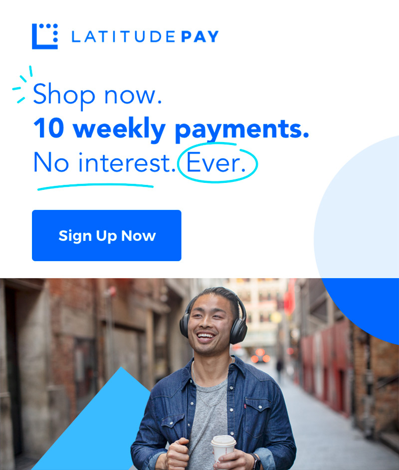 LatitudePay. Shop now. 10 weekly payments. No Interest. Ever.