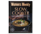 The Australian Women's Weekly Slow Cooker The Complete Collection Cookbook 1