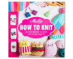 Mollie Makes: How To Knit Book 1
