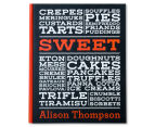Sweet by Alison Thompson Cookbook 1