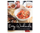 Easy Weekends Cookbook by Neil Perry 1