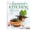 The Courtyard Kitchen Cookbook 1