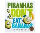 Piranhas Don't Eat Bananas Book 1