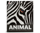 Animal: The Definitive Visual Guide To The World's Wildlife Book 1