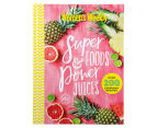AWW Super Foods & Power Juices Hardcover Book 1