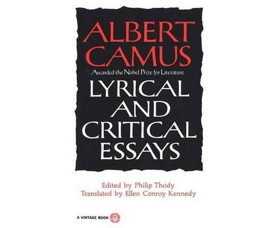 camus lyrical essays In these essays camus reflects on the experience of the absurd lyrical and critical essays (1970) youthful writings albert camus, the artist in the.