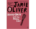 Jamie Oliver - Happy Days With The Naked Chef Book 1