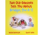 Two Old Geezers Tell You About Bridge 1